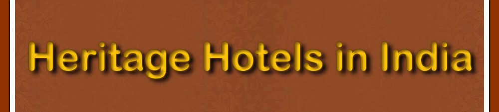 |  Heritage Hotels in India  |